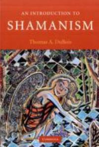 An Introduction to Shamanism 1st Edition 9780521695367 0521695368