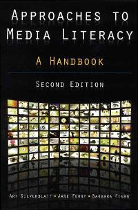 Approaches to Media Literacy 2nd edition 9780765628251 0765628252