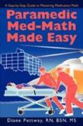Paramedic Med-Math Made Easy 1st Edition 9780595506354 0595506356