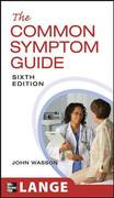 The Common Symptom Guide, Sixth Edition 6th Edition 9780071781404 0071781404