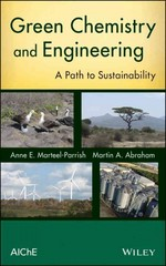Green Chemistry and Engineering 1st Edition 9780470413265 0470413263