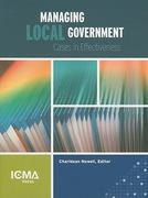 Managing Local Government 1st Edition 9780873261791 0873261798