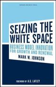 Seizing the White Space 1st edition 9781422124819 1422124819