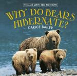 Why Do Bears Hibernate? 0 9780761439905 0761439900