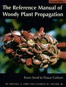 The Reference Manual of Woody Plant Propagation 2nd Edition 9781604690040 1604690046