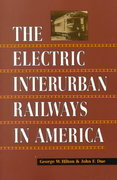 The Electric Interurban Railways in America 1st edition 9780804740142 0804740143
