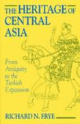 The Heritage of Central Asia 1st Edition 9781558761117 155876111X