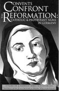 Convents Confront the Reformation 0 9780874627022 0874627028