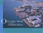 Over Key West and the Florida Keys 1st edition 9781561642403 1561642401