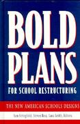 Bold Plans for School Restructuring 1st edition 9780805823400 0805823409