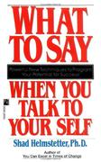 What to Say When You Talk to Your Self 1st Edition 9780671708825 0671708821