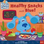 Healthy Snacks with Blue! 0 9781416927785 1416927786