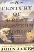 A Century of Great Western Stories 0 9780312869854 0312869851