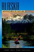 Alaska Adventures in Nature 2nd edition 9781562614874 1562614878