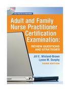 Adult and Family Nurse Practitioner Certification Examination 3rd edition 9780803618190 0803618190