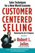 Customer Centered Selling 2nd Edition 9781439144633 143914463X