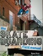 The Skateboarding Field Manual 0 9781554073627 1554073626