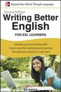 Writing Better English for ESL Learners, Second Edition 2nd edition 9780071628037 0071628037
