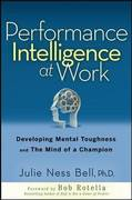 Performance Intelligence at Work: The 5 Essentials to Achieving The Mind of a Champion 1st edition 9780071625142 0071625143