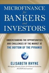 Microfinance for Bankers and Investors: Understanding the Opportunities and Challenges of the Market at the Bottom of the Pyramid 1st Edition 9780071624060 0071624066