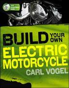 Build Your Own Electric Motorcycle 1st edition 9780071622936 0071622934