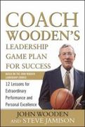 Coach Wooden's Leadership Game Plan for Success: 12 Lessons for Extraordinary Performance and Personal Excellence 1st Edition 9780071626149 007162614X