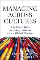 Managing Across Cultures: The 7 Keys to Doing Business with a Global Mindset 1st Edition 9780071605861 007160586X