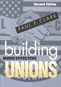 Building More Effective Unions 2nd Edition 9780801475191 0801475198