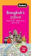 Fodor's Bangkok's 25 Best, 5th Edition 5th edition 9781400003761 1400003768