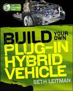 Build Your Own Plug-In Hybrid Electric Vehicle 1st edition 9780071614733 0071614737