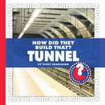 How Did They Build That? Tunnel 0 9781602794849 1602794847