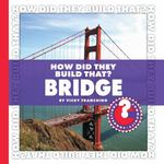 How Did They Build That? Bridge 0 9781602794832 1602794839