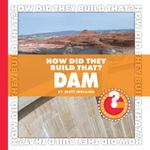 How Did They Build That? Dam 0 9781602794887 160279488X