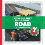 How Did They Build That? Road 0 9781602794825 1602794820