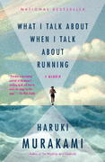 What I Talk About When I Talk About Running 1st Edition 9780307389831 0307389839