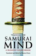 Training the Samurai Mind 1st Edition 9781590307212 1590307216