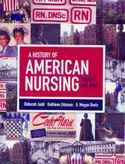A History Of American Nursing: Trends And Eras 1st edition 9780763759513 0763759511