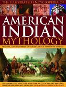 The Illustrated Encyclopedia of American Indian Mythology 0 9780754819578 0754819574