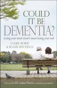 Could It Be Dementia? 0 9780825461705 0825461707