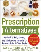 Prescription Alternatives:Hundreds of Safe, Natural, Prescription-Free Remedies to Restore and Maintain Your Health, Fourth Edition 4th Edition 9780071600316 0071600310