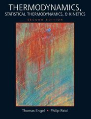 Thermodynamics, Statistical Thermodynamics, &amp.Kinetics 2nd Edition 9780321615039 0321615034