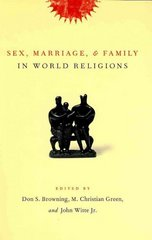 Sex, Marriage, and Family in World Religions 1st Edition 9780231131179 0231131178