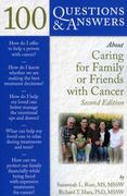 100 Questions  &  Answers About Caring For Family Or Friends With Cancer 2nd edition 9780763762575 0763762571