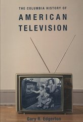 The Columbia History of American Television 1st Edition 9780231121651 0231121652