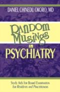 Random Musings in Psychiatry 0 9781440109751 1440109753