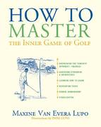 How to Master the Inner Game of Golf 0 9781589794177 1589794176