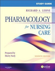 Study Guide for Pharmacology for Nursing Care 7th Edition 9781416062486 1416062483