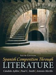 Spanish Composition Through Literature 6th Edition 9780205696758 0205696759