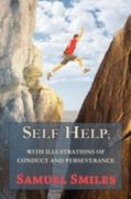 Self Help; with Illustrations of Conduct and Perseverance 0 9781604505207 1604505206