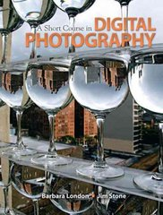 A Short Course in Digital Photography 1st edition 9780205645923 0205645925